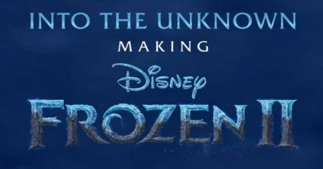 into the unknown the making of frozen 2, disney plus