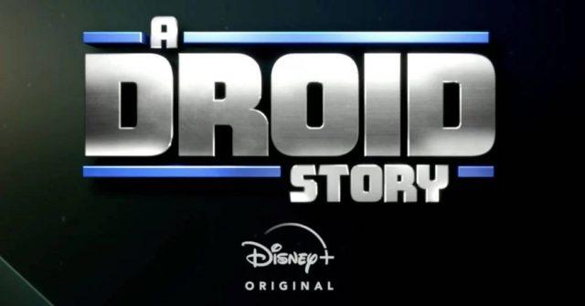 Star-Wars-A-Droid-Story-disney plus, disney+
