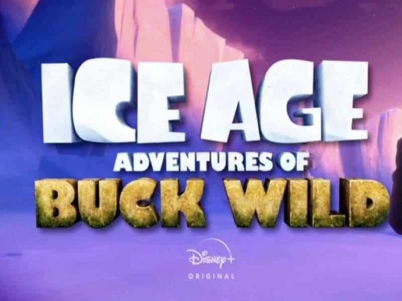 ice age, adventures of buck wild, disney plus, disney+