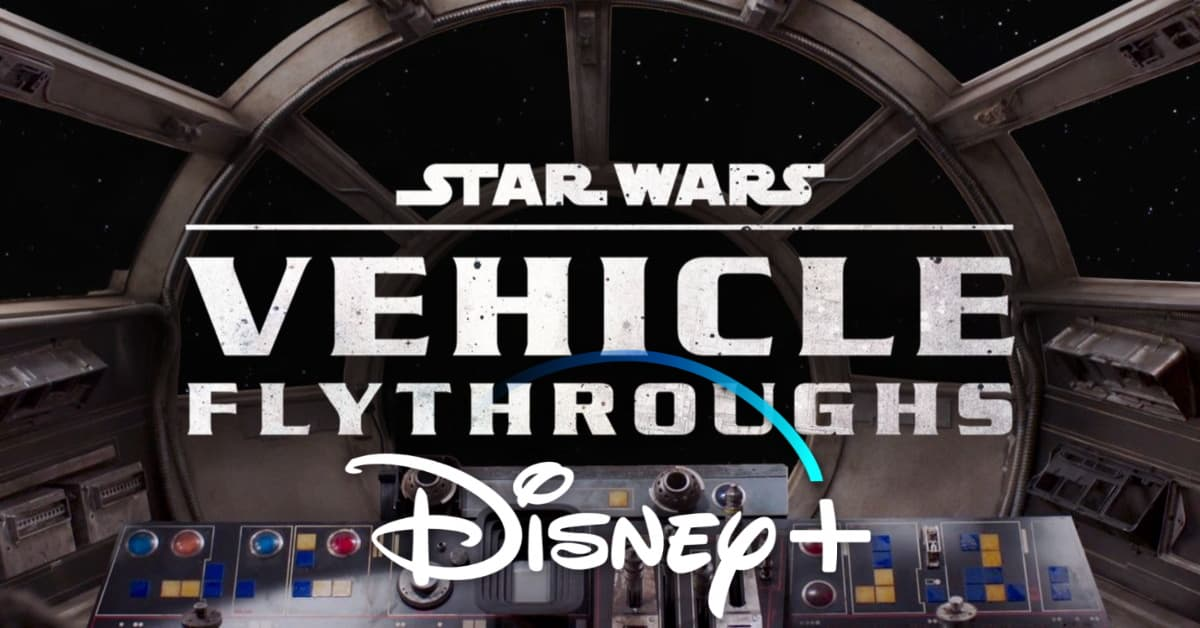star wars vehicle flythrough, disney plus, disney+